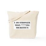 I am Stronger than Tourette's Tote Bag
