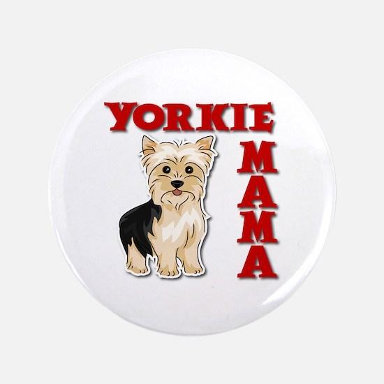 YORKIE MAMA Button