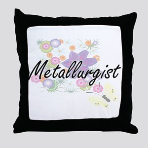 Metallurgist Artistic Job Design with Throw Pillow