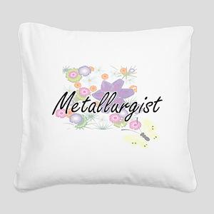 Metallurgist Artistic Job Des Square Canvas Pillow