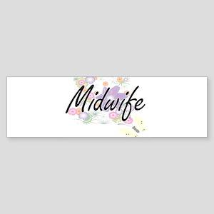 Midwife Artistic Job Design with Fl Bumper Sticker