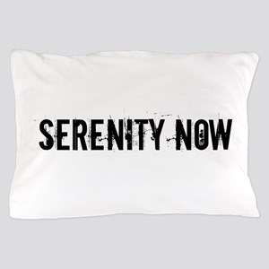 Serenity Now Pillow Case