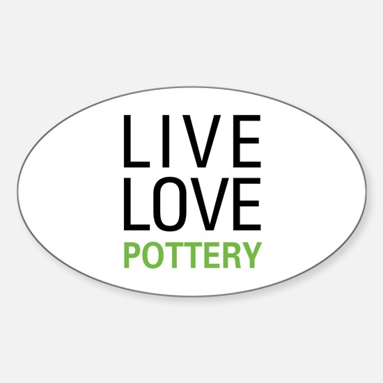 Live Love Pottery Oval Decal