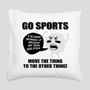 Go Sports!! Square Canvas Pillow