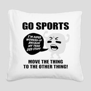 Go Sports!! Square Canvas Pillow