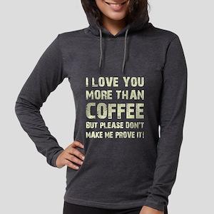 I LOVE YOU MORE.. Long Sleeve T-Shirt