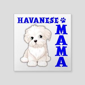 """HAVANESE MAMA Square Sticker 3"""" x 3"""""""