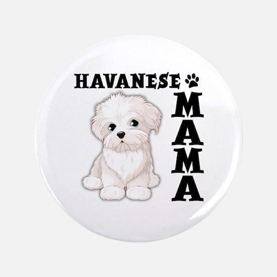 "HAVANESE MAMA 3.5"" Button"