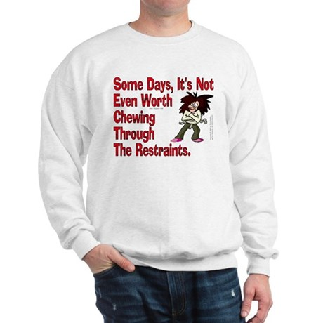 Restraints! Sweatshirt