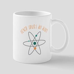 Trust An Atom Mugs