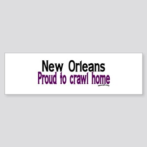 NOLA Proud To Crawl Home Bumper Sticker