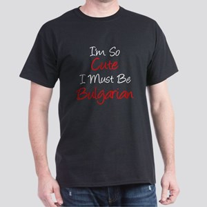 So Cute Must Be Bulgarian T-Shirt