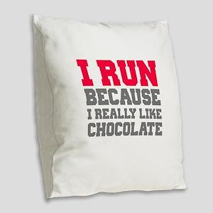 I Run Because I Really Like Cakes Burlap Throw Pil