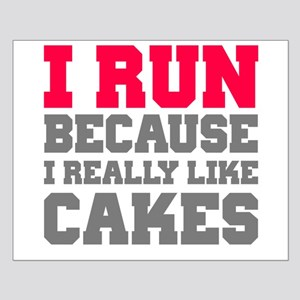 I Run Because I Really Like Cakes Posters