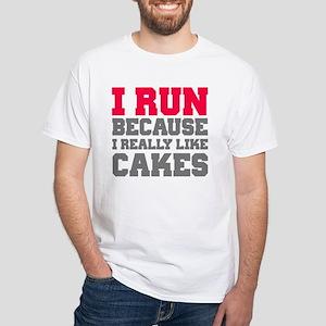 I Run Because I Really Like Cakes T-Shirt