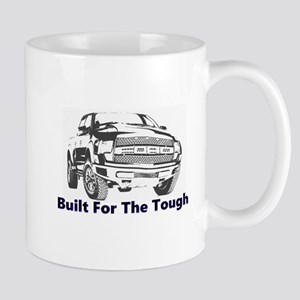 Built For The Tough Mugs