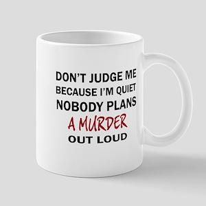 DON'T JUDGE ME Mugs