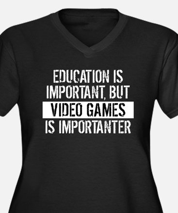 Video Games Is Importanter Plus Size T-Shirt