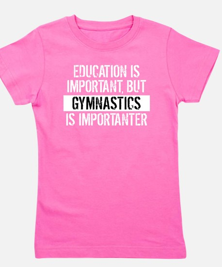 Gymnastics Is Importanter Girl's Tee