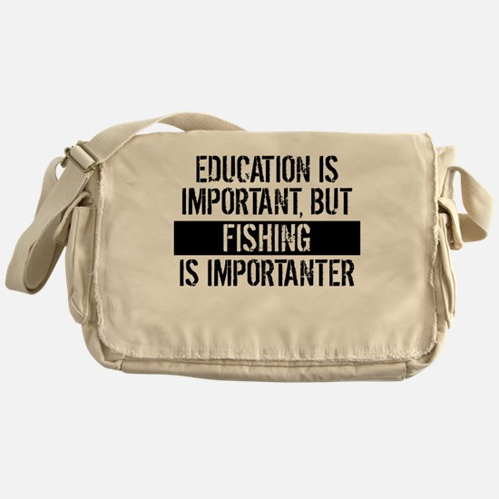 Fishing Is Importanter Messenger Bag