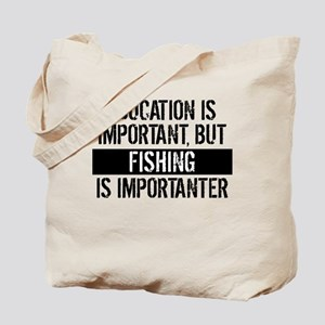 Fishing Is Importanter Tote Bag