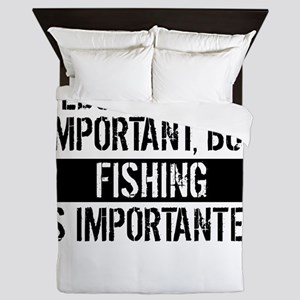 Fishing Is Importanter Queen Duvet