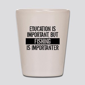 Fishing Is Importanter Shot Glass