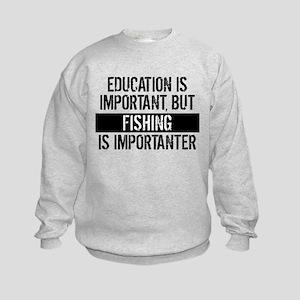 Fishing Is Importanter Sweatshirt