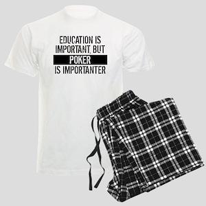 Poker Is Importanter Pajamas