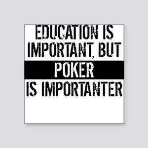 Poker Is Importanter Sticker