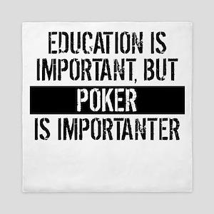 Poker Is Importanter Queen Duvet
