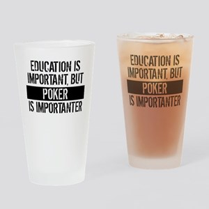 Poker Is Importanter Drinking Glass