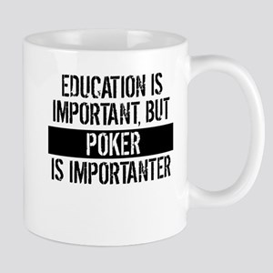Poker Is Importanter Mugs