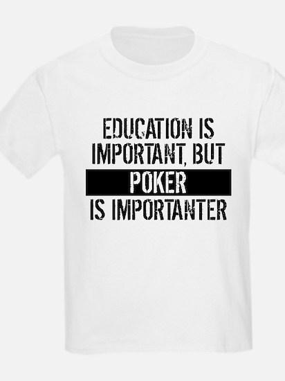 Poker Is Importanter T-Shirt