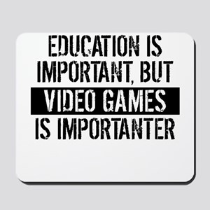 Video Games Is Importanter Mousepad