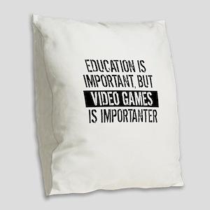 Video Games Is Importanter Burlap Throw Pillow
