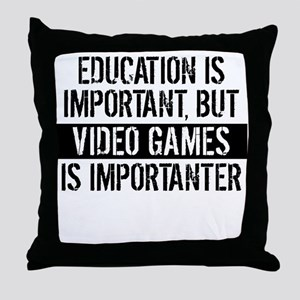 Video Games Is Importanter Throw Pillow