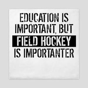 Field Hockey Is Importanter Queen Duvet