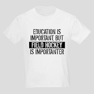 Field Hockey Is Importanter T-Shirt