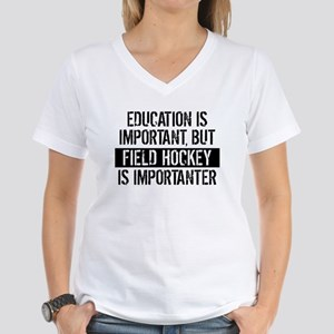 Field Hockey Is Importanter T-Shirt
