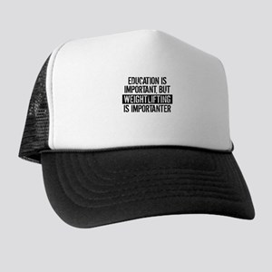 Weightlifting Is Importanter Trucker Hat