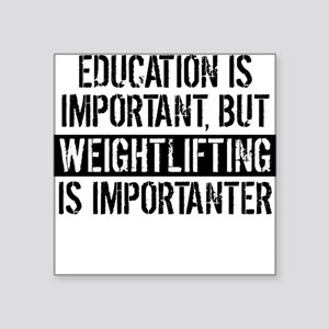 Weightlifting Is Importanter Sticker
