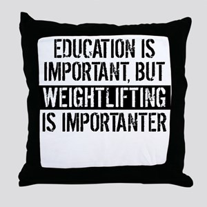 Weightlifting Is Importanter Throw Pillow
