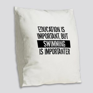 Swimming Is Importanter Burlap Throw Pillow