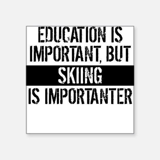 Skiing Is Importanter Sticker