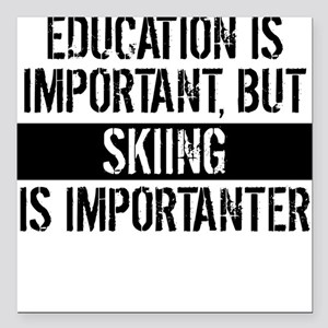 "Skiing Is Importanter Square Car Magnet 3"" x 3"""