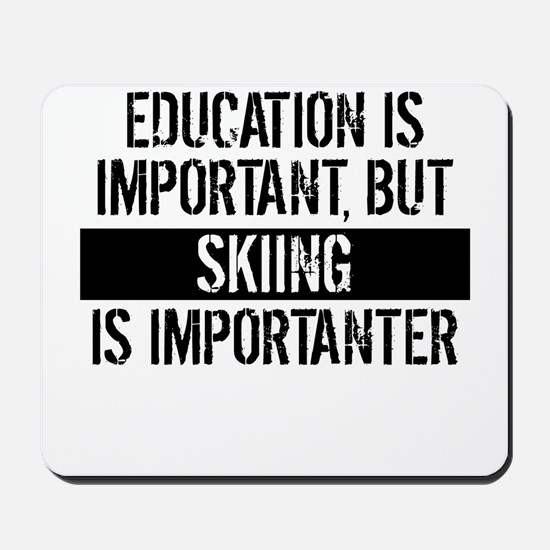 Skiing Is Importanter Mousepad