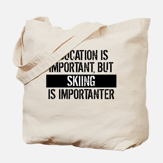 Skiing Is Importanter Tote Bag