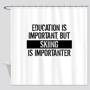 Skiing Is Importanter Shower Curtain