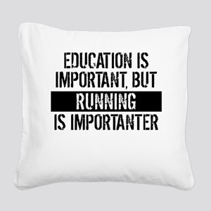 Running Is Importanter Square Canvas Pillow